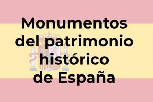Monuments of the historical heritage of Spain