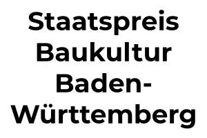 Staatspreis Baukultur Baden-Württemberg