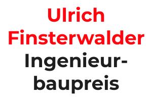 Ulrich Finsterwalder Ingenieurbaupreis