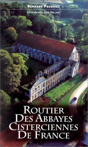 Routier des abbayes cisterciennes de France