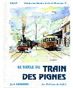 Le siècle du Train des Pignes