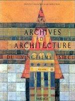 Archives d'architecture du XX e siècle (Tome 1)