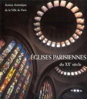 Eglises parisiennes du XX e siècle