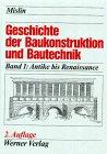 Geschichte der Baukonstruktion und Bautechnik