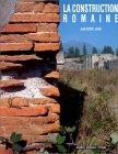 La construction romaine
