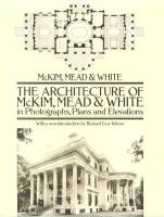 The Architecture of McKim, Mead, and White in Photos, Plans, and Elevations